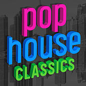 Pop House Classics (Remixes) von Various Artists