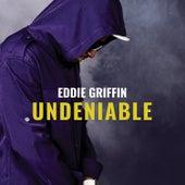Undeniable by Eddie Griffin