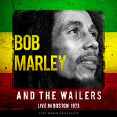 Live in Boston 1973 (Live) di Bob Marley