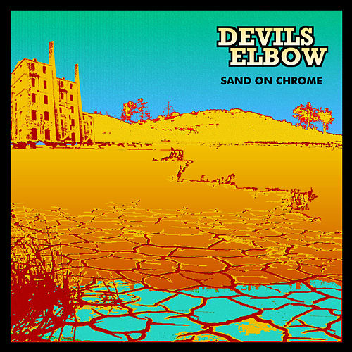 Sand On Chrome by Devils Elbow