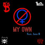 My Own by Big D