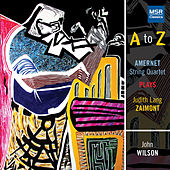 A to Z: Amernet String Quartet Plays Judith Lang Zaimont by Various Artists