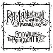 God Willin' & The Creek Don't Rise de Ray LaMontagne