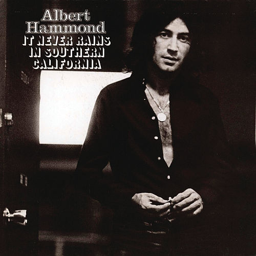 It  Never Rains In Southern California by Albert Hammond