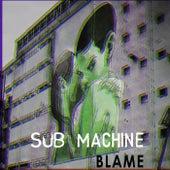 Blame von Submachine