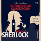 Die Originale: Der griechische Dolmetscher von Sherlock Holmes