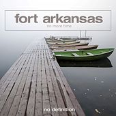 No More Time by Fort Arkansas