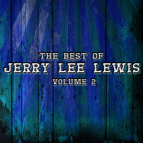 The Best Of Jerry Lee Lewis Volume 2 by Jerry Lee Lewis