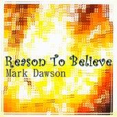 Reason to Believe by Mark Dawson