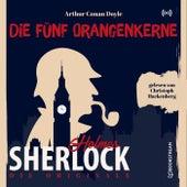 Die Originale: Die fünf Orangenkerne von Sherlock Holmes