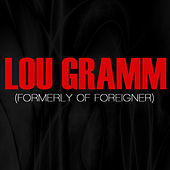 Lou Gramm (Formerly Of Foreigner) de Lou Gramm