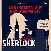 Die Originale: Der Detektiv auf dem Sterbebett von Sherlock Holmes