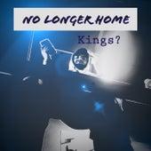 No Longer Home von kings