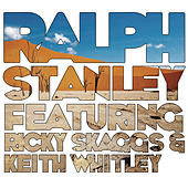 Ralph Stanley (feat. Ricky Skaggs & Keith Whitley) by Various Artists