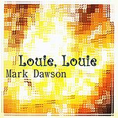 Louie, Louie by Mark Dawson