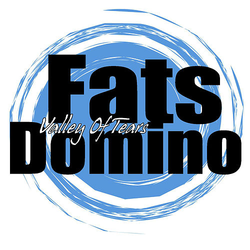 Valley Of Tears by Fats Domino