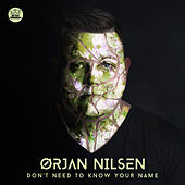 Don't Need To Know Your Name van Orjan Nilsen