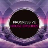 Progressive House Episodes de Various Artists