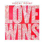 Love Wins by BYU Vocal Point