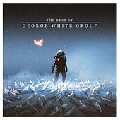 The Best of George White Group de George White Group