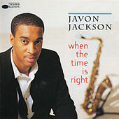 When The Time Is Right by Javon Jackson