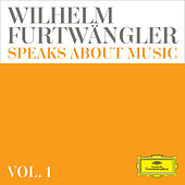 Wilhelm Furtwängler speaks about music – Extracts from discussions and radio interviews (Vol. 1) de Wilhelm Furtwängler