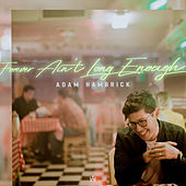 Forever Ain't Long Enough by Adam Hambrick