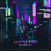 Stay The Night (Wilson Remix) by Just Kiddin