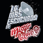 Lo Más Escuchado De by Mister Chivo