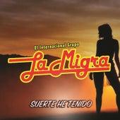 Suerte He Tenido by La Migra