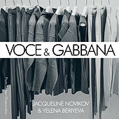 Voce & Gabbana by Jacqueline Novikov