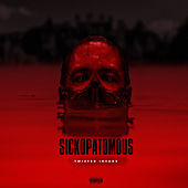 Sickopatomous by Twisted Insane