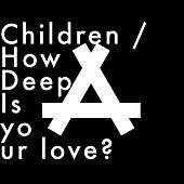 Children / How Deep Is Your Love? di Arahant
