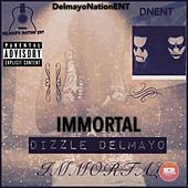 Immortal by Dizzle Delmayo