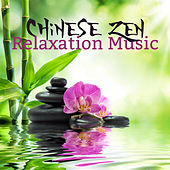 Chinese Zen Relaxation Music: Collection of 15 Best Songs for Spa, Massage, Bathing and Relaxation by Asian Flute Music Oasis