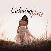 Calming Jazz: Instrumental Sounds for Deep Rest, Pure Relaxation, Restaurant, Jazz Music Ambient von Chilled Jazz Masters