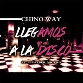 Llegamos a la Disco by Chino Way
