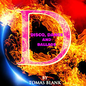 DANCE, DISCO & BALLADES, vol.2 by Tomas Blank Project