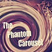 The Phantom Carousel de Adam Nicholson