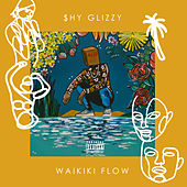 Waikiki Flow by Shy Glizzy
