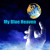 My Blue Heaven by Various Artists