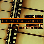 Music From: The Virgin Suicides by Friday Night At The Movies