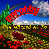 Dorothy: Music From The Wizard Of Oz by Silver Screen Superstars