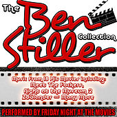 The Ben Stiller Collection: Music From 18 Hit Movies including Meet The Fockers, Night at the Museum 2 & Many More by Friday Night At The Movies