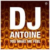 You Make Me Feel von DJ Antoine