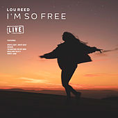 I'm So Free (Live) by Lou Reed