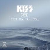 Nothin' To Lose (Live) de KISS