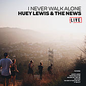 I Never Walk Alone (Live) von Huey Lewis and the News