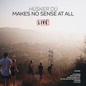 Makes No Sense At All (Live) von Hüsker Dü