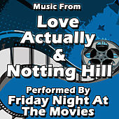 Music From: Love Actually & Notting Hill by Friday Night At The Movies
